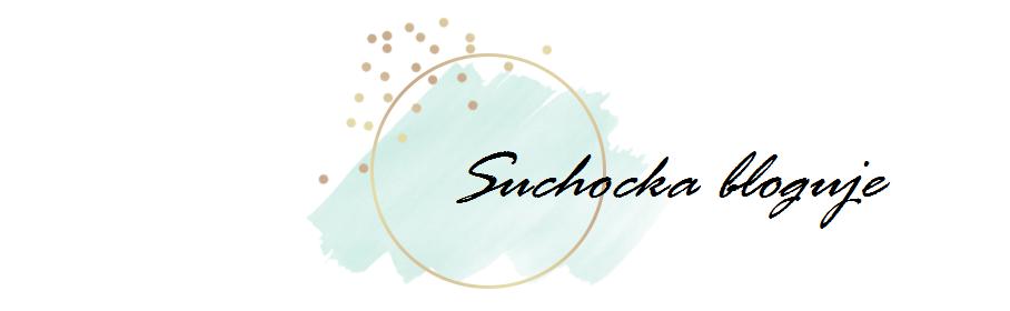 Suchocka bloguje ☼