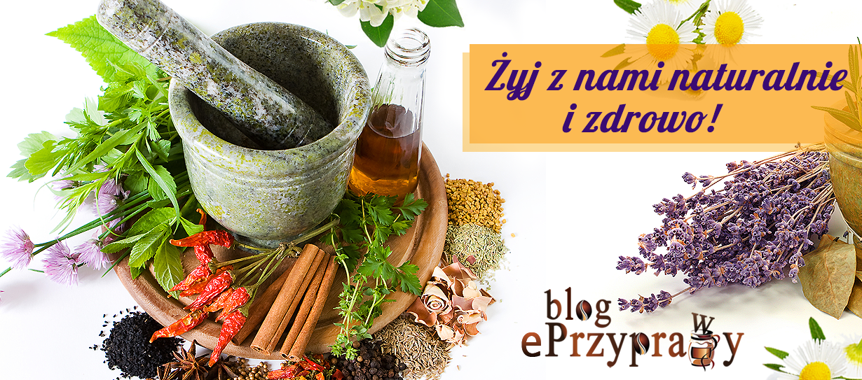 Blog o zdrowym i naturalnym odżywianiu, ziołach, przyprawach i roślinach.