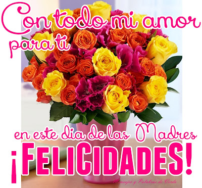 Felicidades en este dia de las Madres
