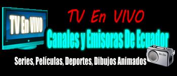Canales y Emisoras De Ecuador En Vivo