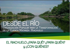 """DOCUMENTO: """"DESDE EL RÍO: Organización Popular para la Transformación de la Cuenca Matanza-Riachuel"""