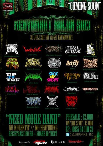 Flayer Coming Soon Menyambut Bulan Suci July 30th 2011 @ Rossi Fatmawati Jakarta (Need More Band)