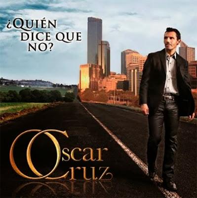Oscar Cruz – Quien Dice Que No (2013)
