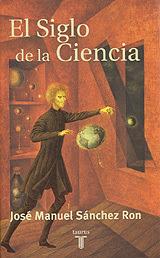 """""""El siglo de la ciencia"""" - José Manuel Sanchez Ron."""