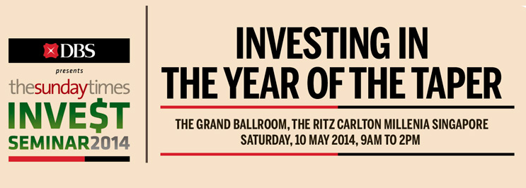 Invest Seminar 2014 - Investing In The Year Of Taper by DBS and Straits Times