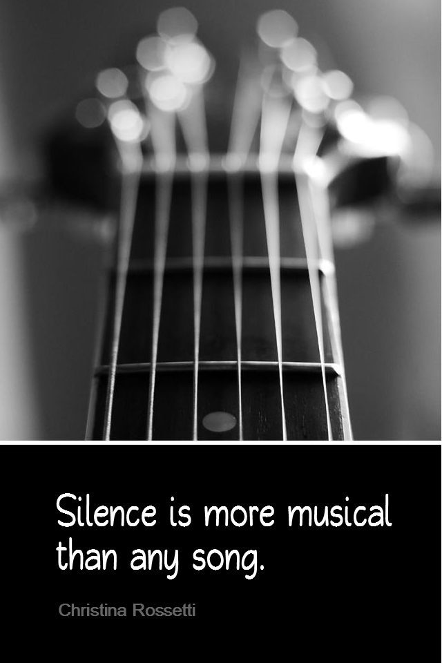 visual quote - image quotation for MEDITATION - Silence is more musical than any song. - Christina Rossetti