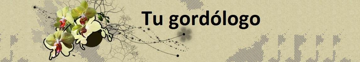 Tu gordólogo