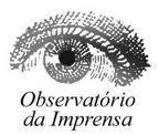 Observatório da Imprensa