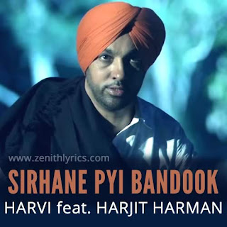 Sirhane Pyi Bandook Lyrics - Harvi