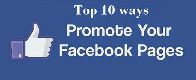 Top 10 ways to Promote Facebook Page Free ~ Beginner Get Money Here