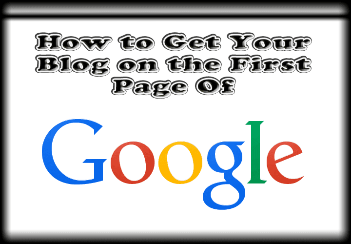 How to get your blog on first page of google?