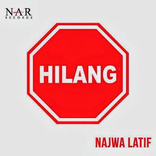 Najwa Latif - Hilang Lirik dan Video