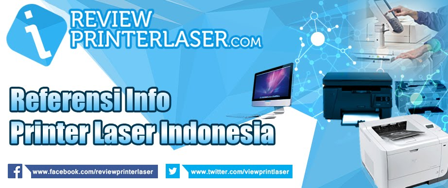 Review Printer Laser Indonesia | reviewprinterlaser.com