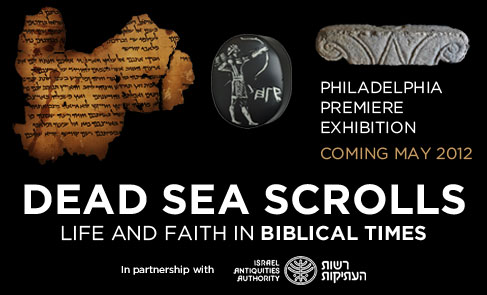 Dead Sea Scrolls: Life and Faith in Biblical Times Exhibition at The Franklin Institute