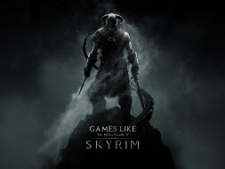 Games Like Skyrim, Skyrim, The Elder Scrolls V Skyrim