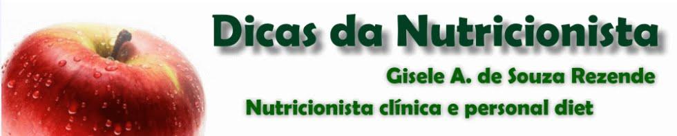 Dicas da Nutricionista - Gisele A. de Souza Rezende