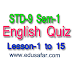 STD-9 Sem-1 English Quiz ( Lesson1 to 15 )