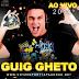 Guig Ghetto CD - Ao Vivo Em Santana - BA 20/07/2014