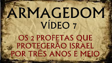 ARMAGEDOM 7 : Os 2 profetas que defenderão Israel por 3 Anos e Meio