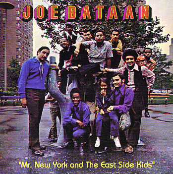 Joe Bataan Mr New York And The East Side Kids