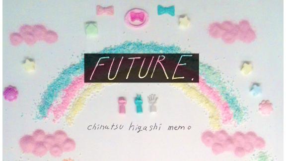 chinatsuhigashi memo FUTURE