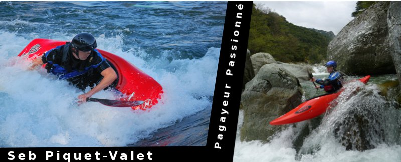 Seb Piquet-Valet, pagayeur passionné...