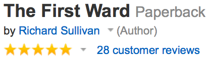 Richard Sullivan's epic novel, The First Ward, rates 5 STARS on Amazon.com