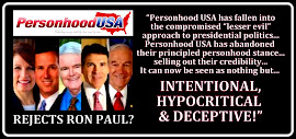 PHONY Pro-Life PersonhoodUSA Goes Against Ron Paul?