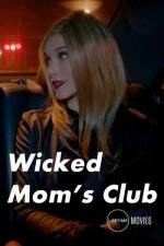 Watch Wicked Mom's Club Online Free 2017 Putlocker