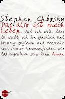 http://www.randomhouse.de/Paperback/Das-also-ist-mein-Leben-Roman/Stephen-Chbosky/e380159.rhd