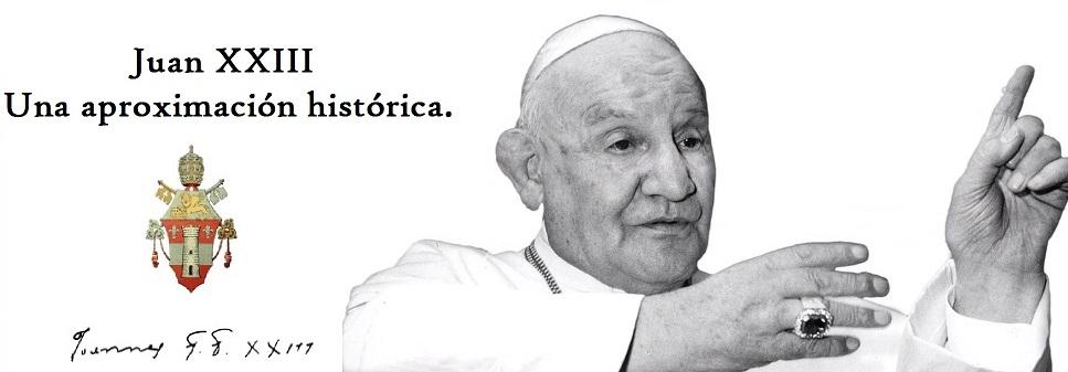 Juan XXIII una aproximación histórica.
