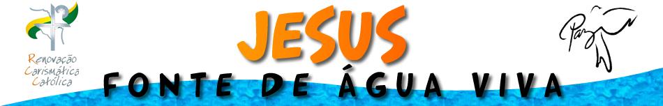 GRUPO DE ORAÇÃO JESUS CRISTO FONTE DE ÁGUA VIVA  - RCC/PAU DOS FERROS