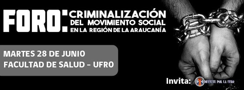 REGION DE LA ARAUCANIA: FORO CRIMINALIZACION DEL MOVIMIENTO SOCIAL EN LA REGIÓN DE LA ARAUCANIA
