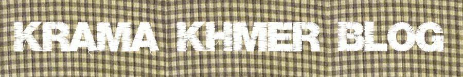 Krama khmer blog, le blog du Cambodge et de la culture khmère