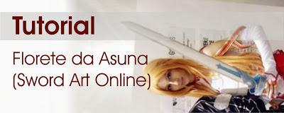 http://yuukiq.blogspot.com.br/2013/07/tutorial-florete-da-asuna-sword-art.html