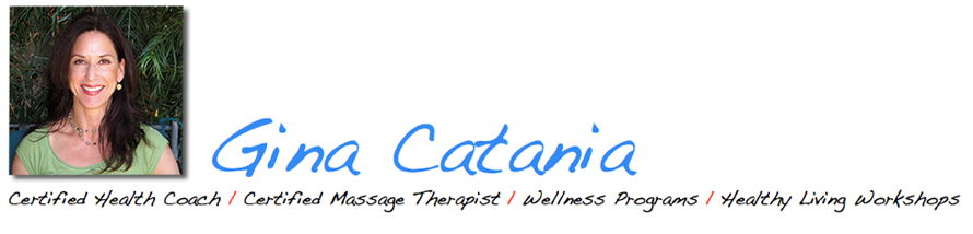 Gina Catania, CC, CMT, Healthy Living Strategies for Motivated People