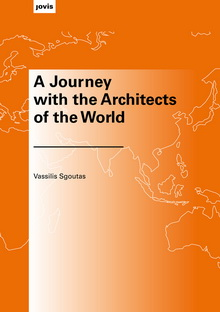 "ΒΑΣΙΛΗΣ ΣΓΟΥΤΑΣ:  "" A JOURNEY WITH THE ARCHITECTS OF THE WORLD"""