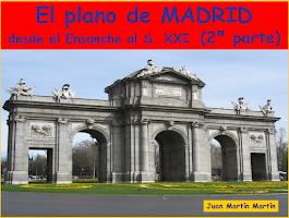 El Plano de MADRID: desde el Ensanche al S. XXI.  2ª Parte