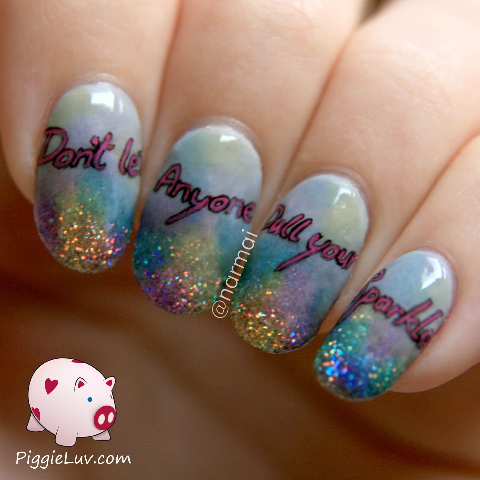 Piggieluv Dont Let Anyone Dull Your Sparkle Nail Art With A Message