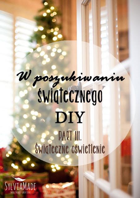 http://www.sylviamade.blogspot.com/2013/12/w-poszukiwaniu-swiatecznego-diy-part-3.html