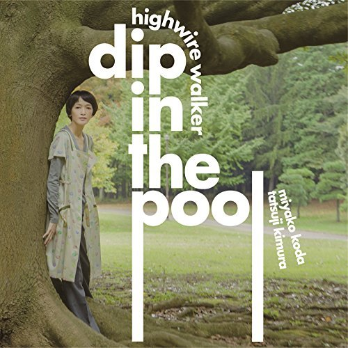 [Album] dip in the pool – HIGHWIRE WALKER (2015.01.21/MP3/RAR)