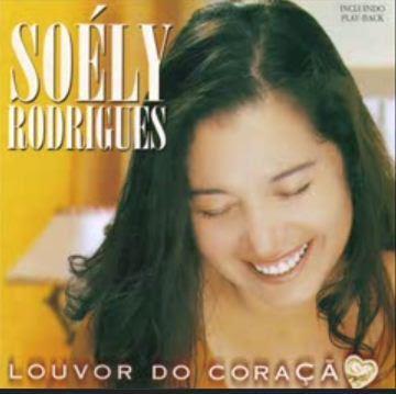 Soely Rodrigues - Louvor do Coração