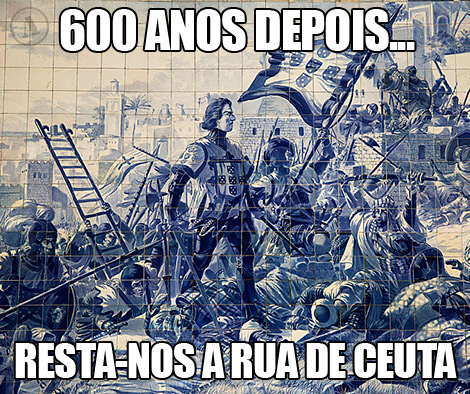 600 anos depois resta-nos a Rua de Ceuta