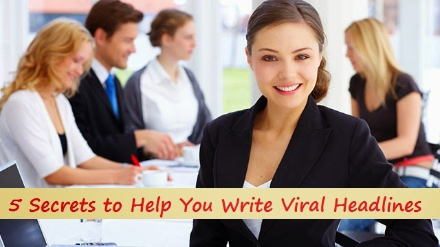 5 Secrets to Help You Write Viral Headlines