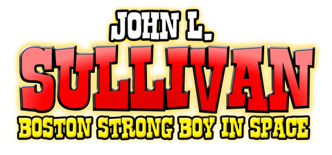 John L. Sullivan Boston Strong Boy In Space