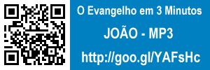 O Evangelho em 3 minutos - João - MP3