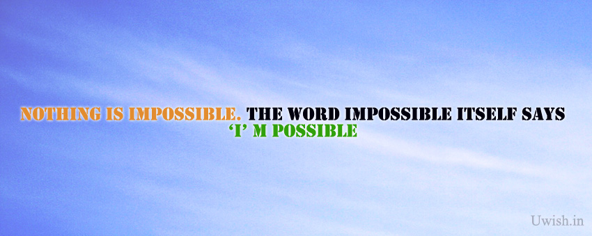 Nothing is Impossible Motivational & inspirational quotes e greeting cards and wishes.