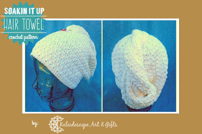 Soakin It Up Hair Towel #crochet pattern by #KaleidoscopeArtnGifts