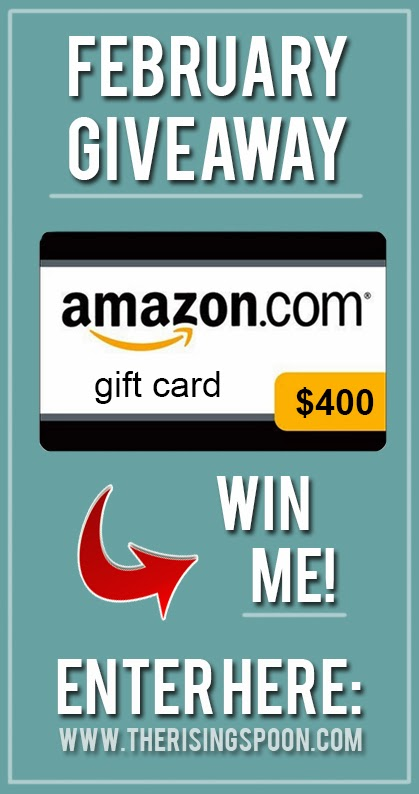 February Giveaway: Click Here to enter to win a $400 amazon.com gift card! www.therisingspoon.com