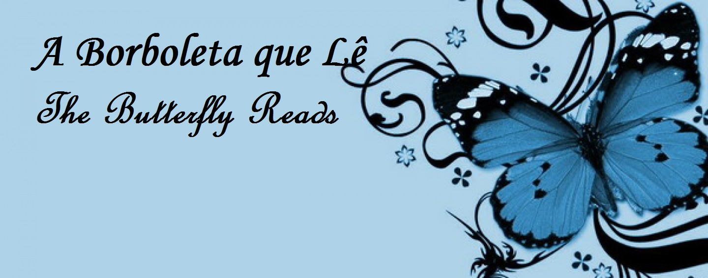 A Borboleta que Lê ~ The Butterfly Reads